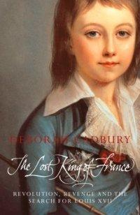 Lost King of France Deborah Cadbury
